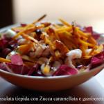 Insalata tiepida con Zucca caramellata e Gamberetti